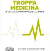 Marco Bobbio – Troppa Medicina un uso eccessivo può nuocere alla salute